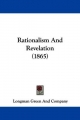 Rationalism And Revelation (1865) - Longman Green And Company