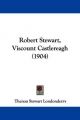Robert Stewart, Viscount Castlereagh (1904) - Theresa Stewart Londonderry
