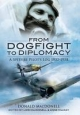 From Dogfight to Diplomacy - Donald MacDonell; Lois MacDonall; Anne Mackay