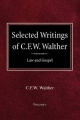 Selected Writings of C.F.W. Walther Volume 1 Law and Gospel - Carl Ferdinand Wilhelm Walther; C Fw Walther; Aug R Suelflow
