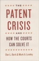 Patent Crisis and How the Courts Can Solve it - Dan L. Burk; Mark A. Lemley