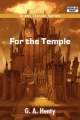 For the Temple - G A Henty