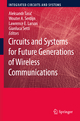 Circuits and Systems for Future Generations of Wireless Communications - Aleksandar Tasic; Lawrence Larson; Wouter A. Serdijn; Gianluca Setti