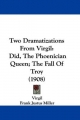 Two Dramatizations from Virgil - Virgil; Frank Justus Miller