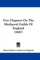 Two Chapters on the Mediaeval Guilds of England (1887) - Edwin Robert Anderson Seligman