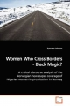 Women Who Cross Borders - Black Magic? - Synnøve Jahnsen