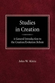 Studies in Creation a General Introduction to the Creation/Evolution Debate - John W Klotz