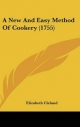 New and Easy Method of Cookery (1755) - Elizabeth Cleland