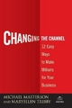 Changing the Channel - Michael Masterson; MaryEllen Tribby