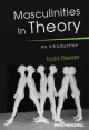 Masculinities in Theory - Todd W. Reeser