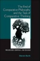 End of Comparative Philosophy and the Task of Comparative Thinking - Steven Burik