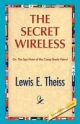 Secret Wireless - Lewis E Theiss