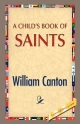 Child's Book of Saints - William Canton
