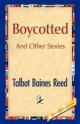 Boycotted and Other Stories - Talbot B Reed
