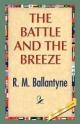 Battle and the Breeze - Robert Michael Ballantyne