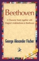 Beethoven - George A Fischer