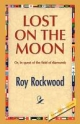 Lost on the Moon - Roy Rockwood