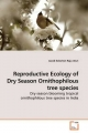 Reproductive Ecology of Dry Season Ornithophilous tree species - Jacob Solomon Raju Aluri