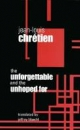 Unforgettable and the Unhoped for - Jean-Louis Chretien; Jeffrey Bloechl