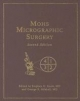 Mohs Micrographic Surgery - Stephen N. Snow; George R. Mikhail