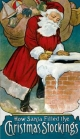 How Santa Filled the Christmas Stockings - Carolyn S. Hodgman; W.F. Stecher