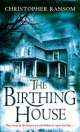Birthing House - Christopher Ransom