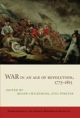 War in an Age of Revolution, 1775-1815 - Roger Chickering; Stig Forster