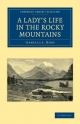 Lady's Life in the Rocky Mountains - Isabella L. Bird