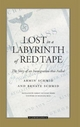 Lost in a Labyrinth of Red Tape - Armin Schmid; Renate Schmid