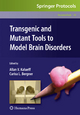 Transgenic and Mutant Tools to Model Brain Disorders - Allan V. Kalueff; Carisa L. Bergner