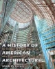 History of American Architecture - Mark Gelernter