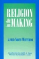 Religion in the Making - Alfred North Whitehead
