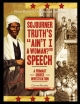 Sojourner Truth's Ain't I a Woman? Speech - Corona Brezina