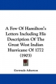 Few of Hamilton's Letters Including His Description of the Great West Indian Hurricane of 1772 (1903) - Gertrude Franklin Horn Atherton