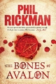 Bones of Avalon - Phil Rickman