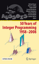 50 Years of Integer Programming 1958-2008 - Michael Jünger; Thomas M. Liebling; Denis Naddef; George L. Nemhauser; William R. Pulleyblank; Gerhard Reinelt; Giovanni Rinaldi; Laurence A. Wolsey