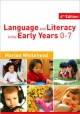 Language and Literacy in the Early Years 0-7 - Marian R. Whitehead