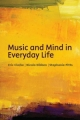 Music and Mind in Everyday Life - Eric F. Clarke; Nicola Dibben; Stephanie Pitts