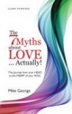 7 Myths About Love...Actually! - Mike George