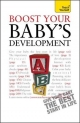 Boost Your Baby's Development: Teach Yourself - Caroline Deacon