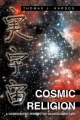 Cosmic Religion - Thomas J. Kardos