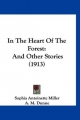 In the Heart of the Forest - Sophia Antoinette Miller; A M Dunne