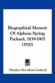 Biographical Memoir of Alpheus Spring Packard, 1839-1905 (1920) - Theodore Dru Alison Cockerell