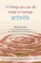 50 Things You Can Do To Manage Arthritis - Wendy Green