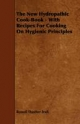 New Hydropathic Cook-Book - With Recipes For Cooking On Hygienic Principles - Russell Thacher Trall