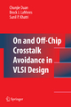 On and Off-Chip Crosstalk Avoidance in VLSI Design - Chunjie Duan; Brock J. LaMeres; Sunil P. Khatri