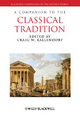Companion to the Classical Tradition - Craig W. Kallendorf