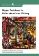 Major Problems in Asian American History - Lon Kurashige; Alice Yang; Thomas G. Paterson