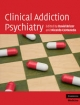 Clinical Addiction Psychiatry - David Brizer; Ricardo Castaneda
