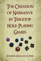Creation of Narrative in Tabletop Role-playing Games - Jennifer Grouling Cover